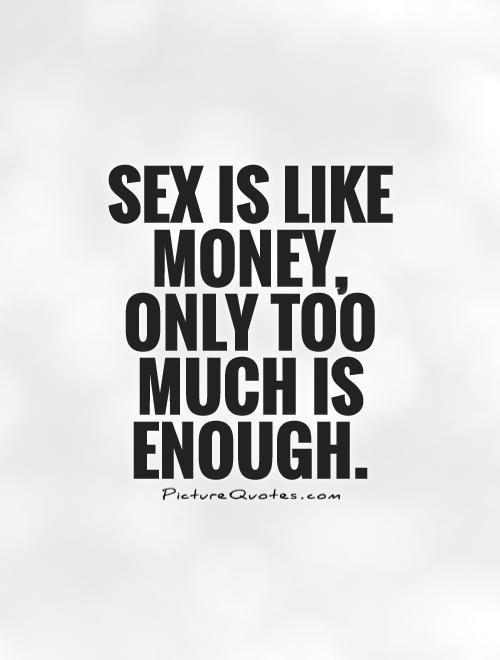 Sex is like Money