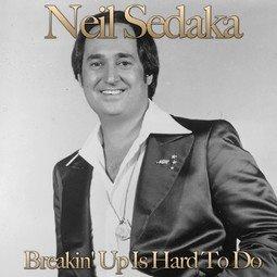 Breaking up is Hard to do – Neil Sedaka
