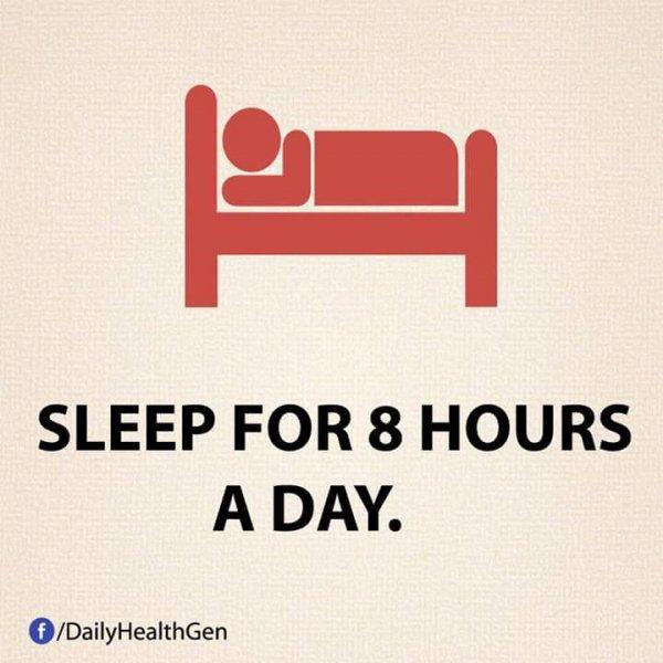 Sleep for 8 Hours