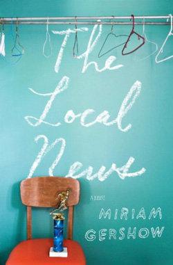 The Local News – Miriam Gershow