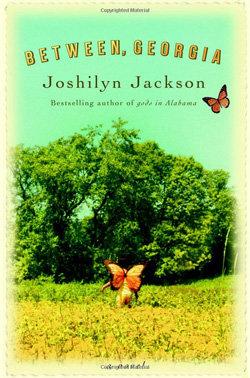 Between Georgia –Joshilyn Jackson