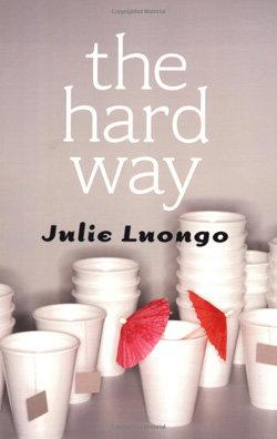 The Hard Way – Julie Luongo