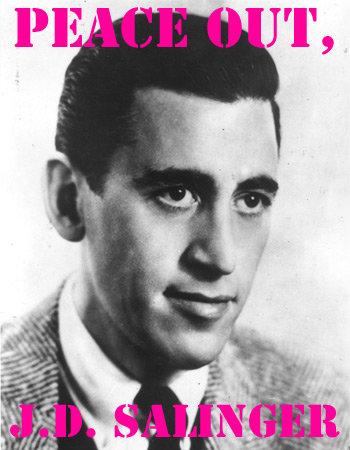 J.D. Salinger Passes at Age 91