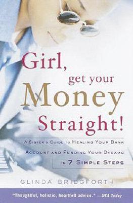 Glinda Bridgforth - Girl, Get Your Money Straight!
