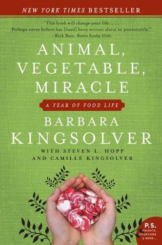 """Animal, Vegetable, Miracle"" by Barbara Kingsolver"