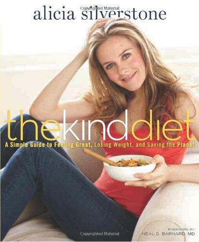 Alicia Silverstone: the Kind Diet