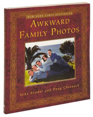 """Awkward Family Photos"" by Mike Bender and Doug Chernack"