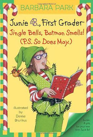 """Junie B., First Grader: Jingle Bells, Batman Smells!"" by Barbara Park"