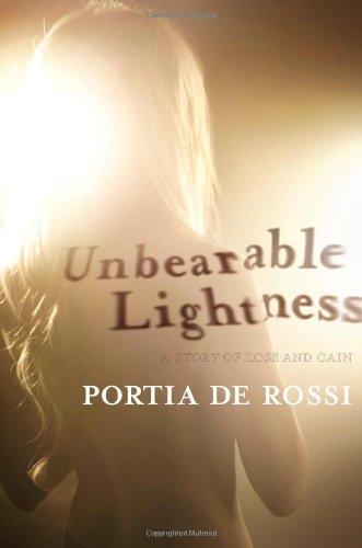 """Unbearable Lightness"" by Portia De Rossi"