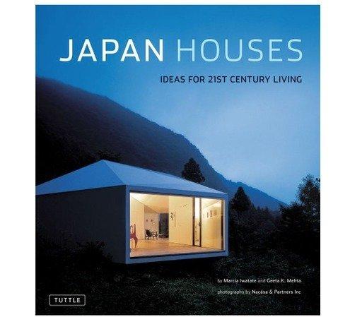 Japan Houses: Ideas for 21st Century Living