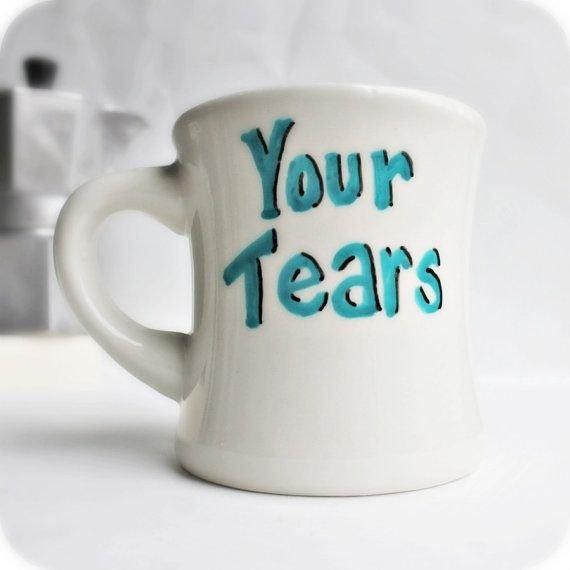 Your Tears Mug