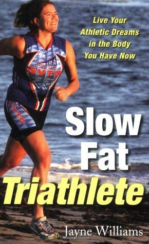 Slow Fat Triathlete by Jayne Williams