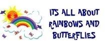 Rainbows & Butterflies